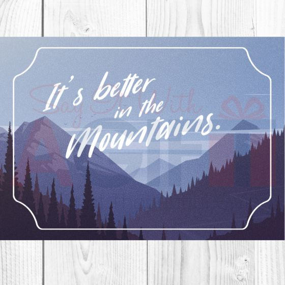 Better In The Mountains Greeting Card